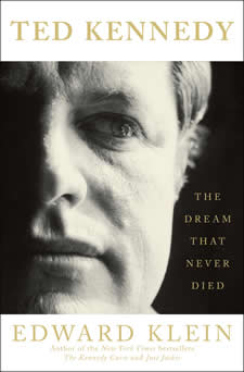 Ted Kennedy The Dream That Never Died by Edward Klein